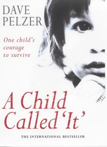 A CHILD CALLED ' IT ': PELZER , DAVE: