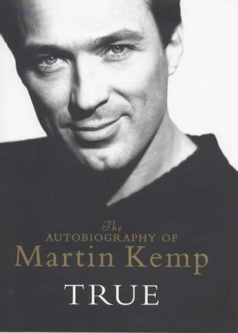 9780752832647: True: The Autobiography of Martin Kemp