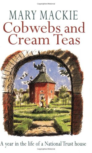 9780752834108: Cobwebs and Cream Teas: Year in the Life of a National Trust House