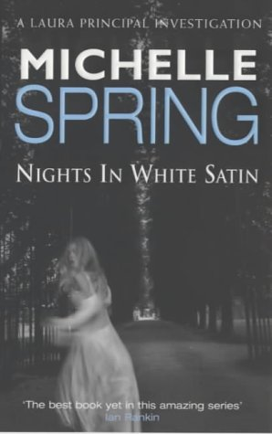 9780752834160: Nights In White Satin (Laura Principal novels)