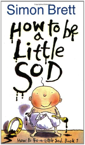 9780752836935: How To Be A Little Sod