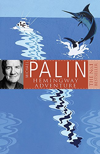 9780752837062: Michael Palin's Hemingway Adventure