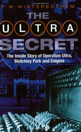 9780752837512: The Ultra Secret : The Inside Story of Operation Ultra, Bletchley Park and Enigma