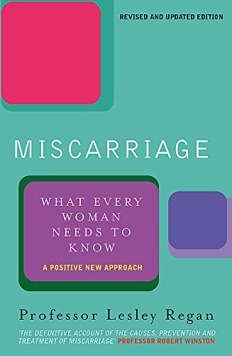 9780752837574: Miscarriage: What every Woman needs to know