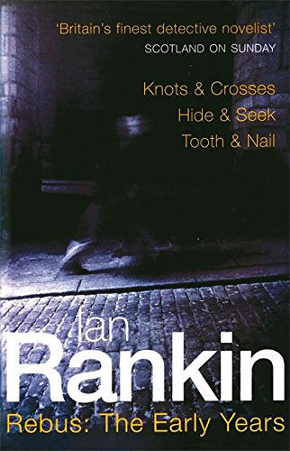 9780752837994: Rebus: The Early Years: Knots & Crosses, Hide & Seek, Tooth & Nail