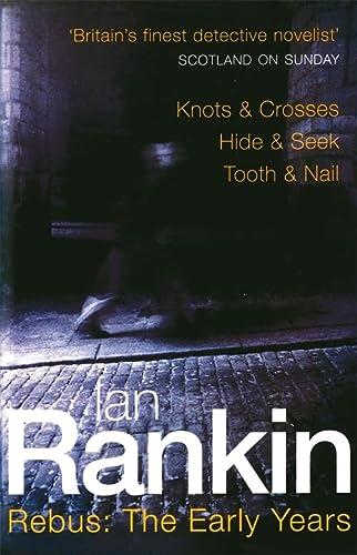 9780752837994: Rebus: The Early Years (Knots & Crosses / Hide & Seek / Tooth & Nail)
