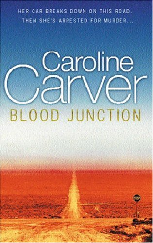 Blood Junction: Carver, Caroline