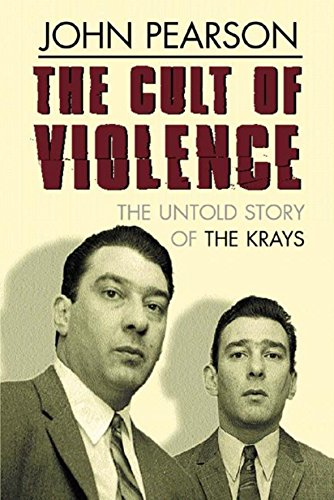 The Cult Of Violence: The Untold Story: Pearson, John