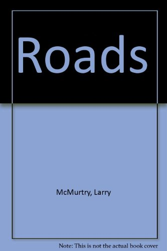 Roads: A Millennial Journey Along America's Great Interstate Highways (075284105X) by Larry McMurtry