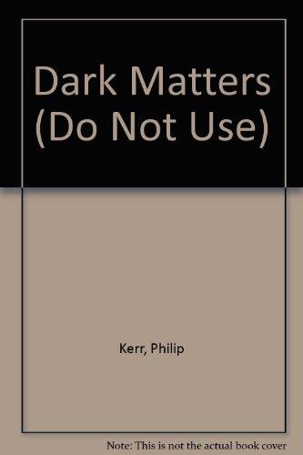 9780752841168: Dark Matters (Do Not Use)