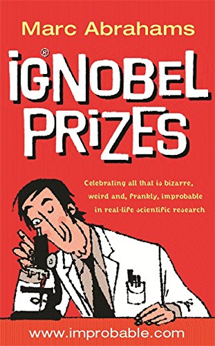 9780752842615: Ig Nobel Prizes: The Annals of Improbable Research