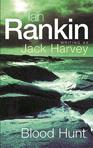 BLOOD HUNT: A JACK HARVEY NOVEL (0752843559) by IAN RANKIN