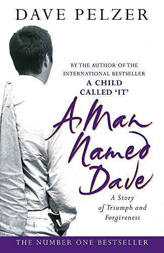 9780752844084: A MAN NAMED DAVE: A STORY OF TRIUMPH AND FORGIVENESS