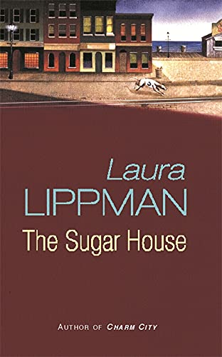 The Sugar House (A Tess Monaghan Investigation) (9780752844213) by Laura Lippman