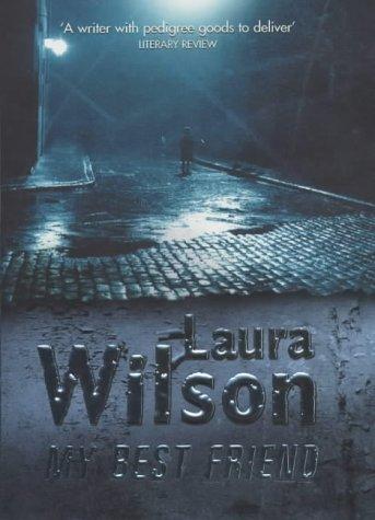 My Best Friend (Signed First U.K. Edition): Laura Wilson