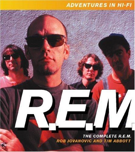 Adventures in Hi-fi: The Complete REM: Abbott, Tim; Jovanovic,