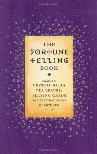 9780752846446: The Fortune-telling Book: Reading Crystal Balls, Tea Leaves, Playing Cards and Everyday Omens of Love and Luck