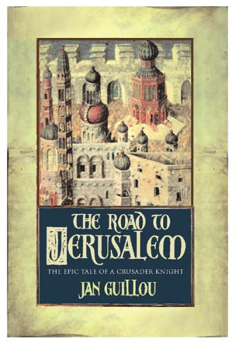 9780752846460: The Road To Jerusalem: Volume 1 The Crusades Trilogy