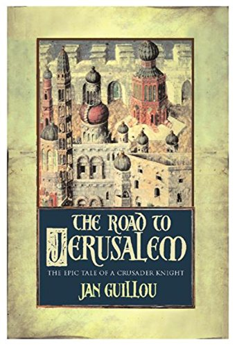 9780752846460: The Road to Jerusalem (Crusades Trilogy)
