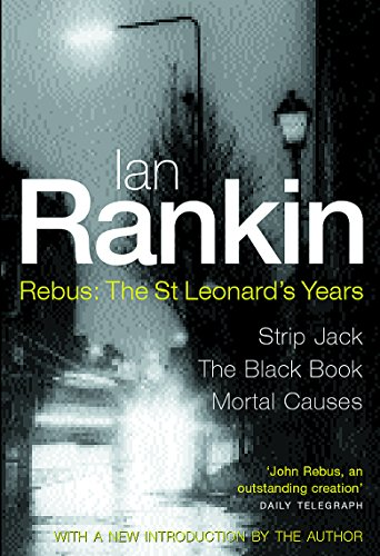 9780752846552: Ian Rankin: Three Great Novels: Rebus: The St Leonard's Years/Strip Jack, The Black Book, Mortal Causes