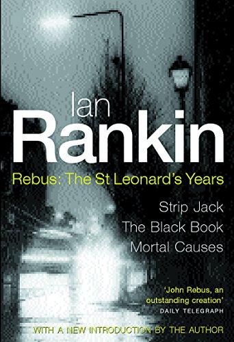 9780752846552: Ian Rankin: Three Great Novels: Rebus: The St Leonard's Years/Strip Jack, The Black Book, Mortal Causes