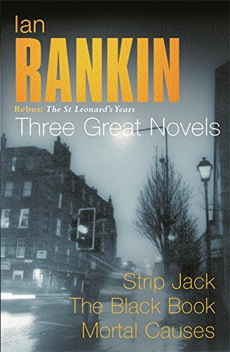 9780752846569: Ian Rankin: Three Great Novels: Rebus: The St Leonard's Years/Strip Jack, The Black Book, Mortal Causes