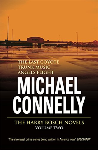 9780752846835: Three Great Novels: Last Coyote, Trunk Music, Angel: Last Coyote, Trunk Music, Angels Flight (Vol 1)
