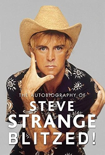 9780752847207: Blitzed!: The Autobiography of Steve Strange