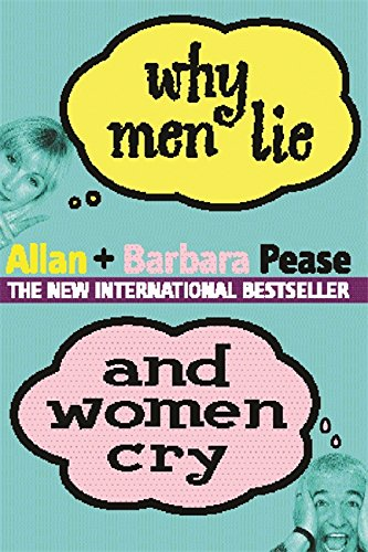 9780752847276: Why Men Lie and Women Cry : How to Get What You Want Out of Life by Asking