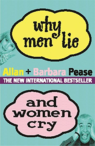 9780752847283: Why Men Lie and Women Cry : How to Get What You Want Out of Life by Asking