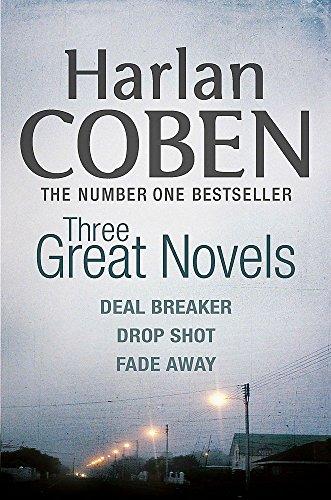 9780752847337: Harlan Coben: Three Great Novels: Deal Breaker, Drop Shot, Fade-Away