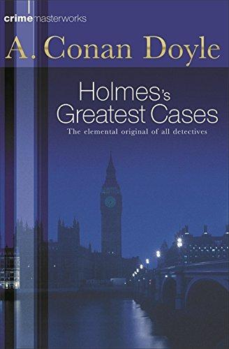 9780752847658: Sherlock Holmes's Greatest Cases (Crime Masterworks)