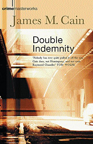 9780752847696: Double Indemnity (Crime Masterworks)
