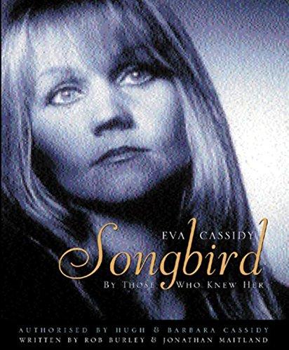 9780752847795: Eva Cassidy: Songbird: By Those Who Knew Her: Songbird - By Those Who Knew Her Authorised by Hugh and Barbara Cassidy
