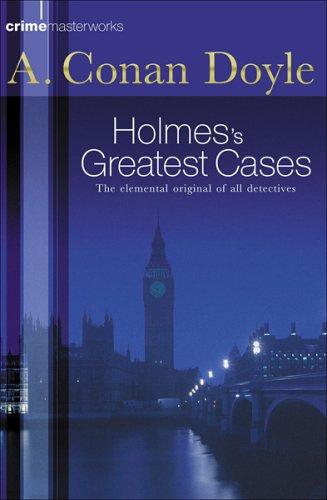 9780752847818: Sherlock Holmes's Greatest Cases (CRIME MASTERWORKS)