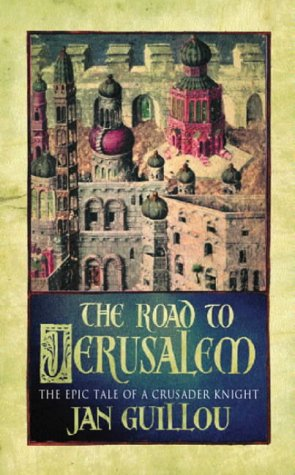 9780752848372: The Road to Jerusalem (The Crusades Trilogy) (Vol 1)