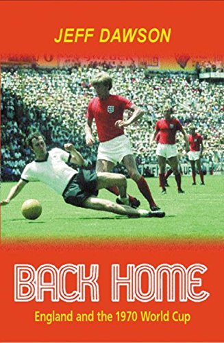 9780752848433: Back Home: England And The 1970 World Cup
