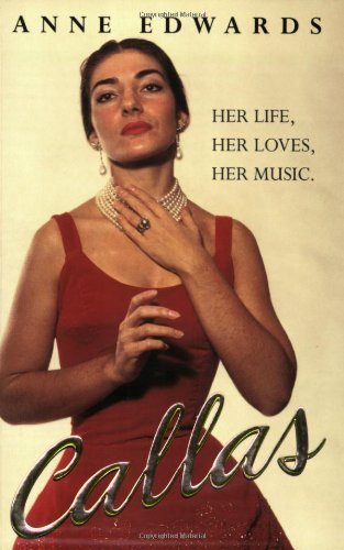 9780752848440: Callas : Her Life, Her Loves, Her Music