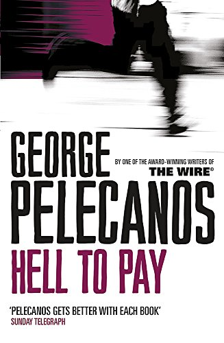 Hell to Pay: A Derek Strange Novel: George Pelecanos