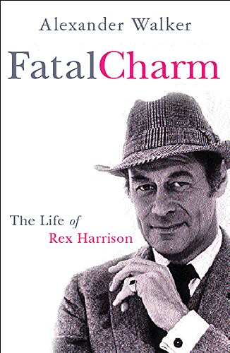 9780752849010: Fatal Charm: The Life of Rex Harrison