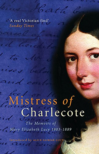 Mistress of Charlecote: The Memoirs of Mary: Fairfax-Lucy, Alice; Lucy,