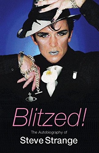 9780752849362: Blitzed!: The Autobiography of Steve Strange