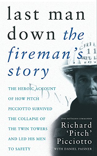 9780752849416: Last Man Down: The Fireman's Story: The Heroic Account of How Pitch Picciotto Survived the Collapse of the Twin Tow