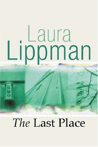 9780752850948: The Last Place (A Tess Monaghan Investigation)