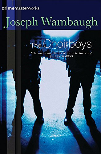 9780752851310: The Choirboys (CRIME MASTERWORKS)