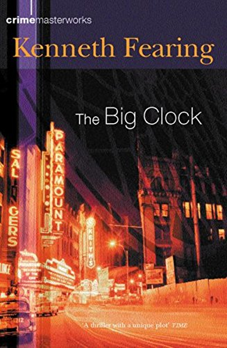 The Big Clock (CRIME MASTERWORKS): Fearing, Kenneth