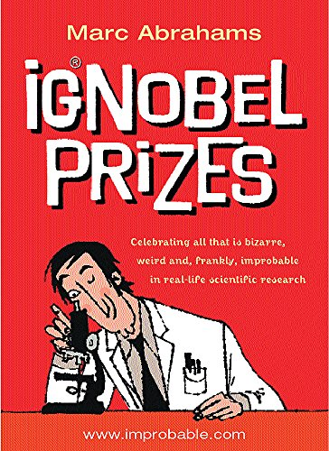 9780752851501: Ig Nobel Prizes: The Annals of Improbable Research