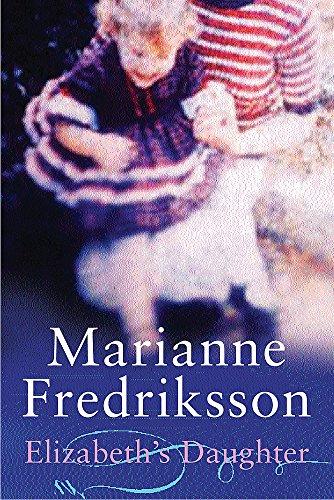 Elisabeth's Daughter: Marianne Fredriksson