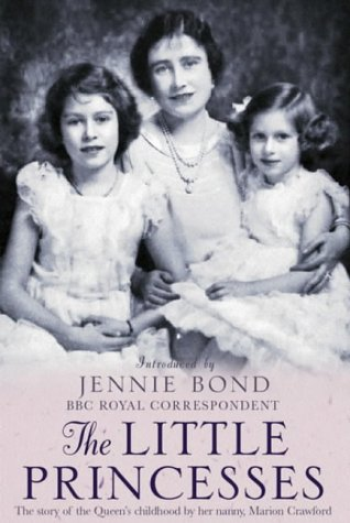 9780752851952: The Little Princesses: The Story of the Queen's Childhood By Her Nanny