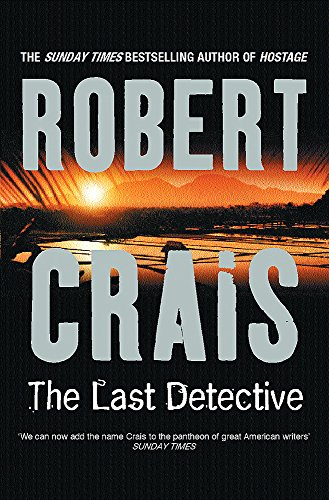 THE LAST DETECTIVE (SIGNED): Crais, Robert